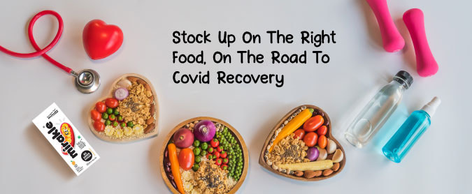 Intake right food for covid recovery - Mirakle